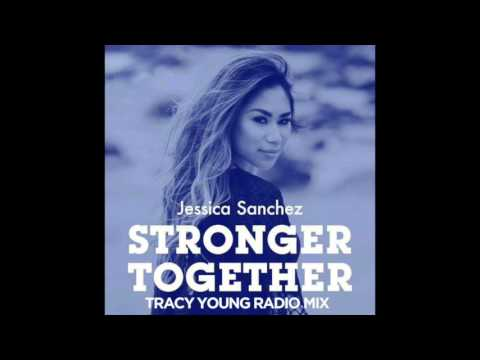 Jessica Sanchez - Stronger Together (Tracy Young's Hillary's Making History Radio Edit)