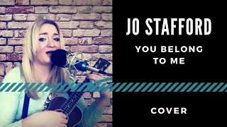 You Belong To Me - Jo Stafford - Ukulele and Acapella Cover