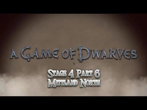 RaetacRages Game of Dwarves Stage 4 Part 6 Mittland North |