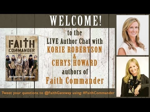 LIVE Author Chat with Korie Robertson & Chrys Howard ~ FAITH COMMANDER