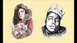 Lorde vs Biggie - Can I get Witcha Love Club (Carter Mashup)