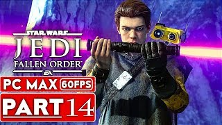 STAR WARS JEDI FALLEN ORDER Gameplay Walkthrough Part 14 [1080p HD 60FPS PC ULTRA] - No Commentary