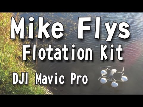 USING THE MIKE FLYS FLOTATION KIT FOR THE DJI MAVIC PRO FOR THE FIRST TIME