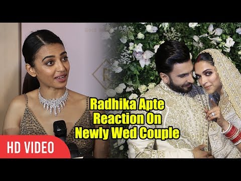 Radhika Apte Reaction On Newly Wed Couple Ranveer Singh And Deepika Padukone