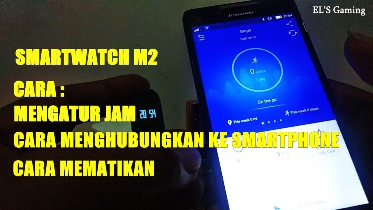 Cara Mengatur Jam Smartwatch M2 Menghubungkan ke ...