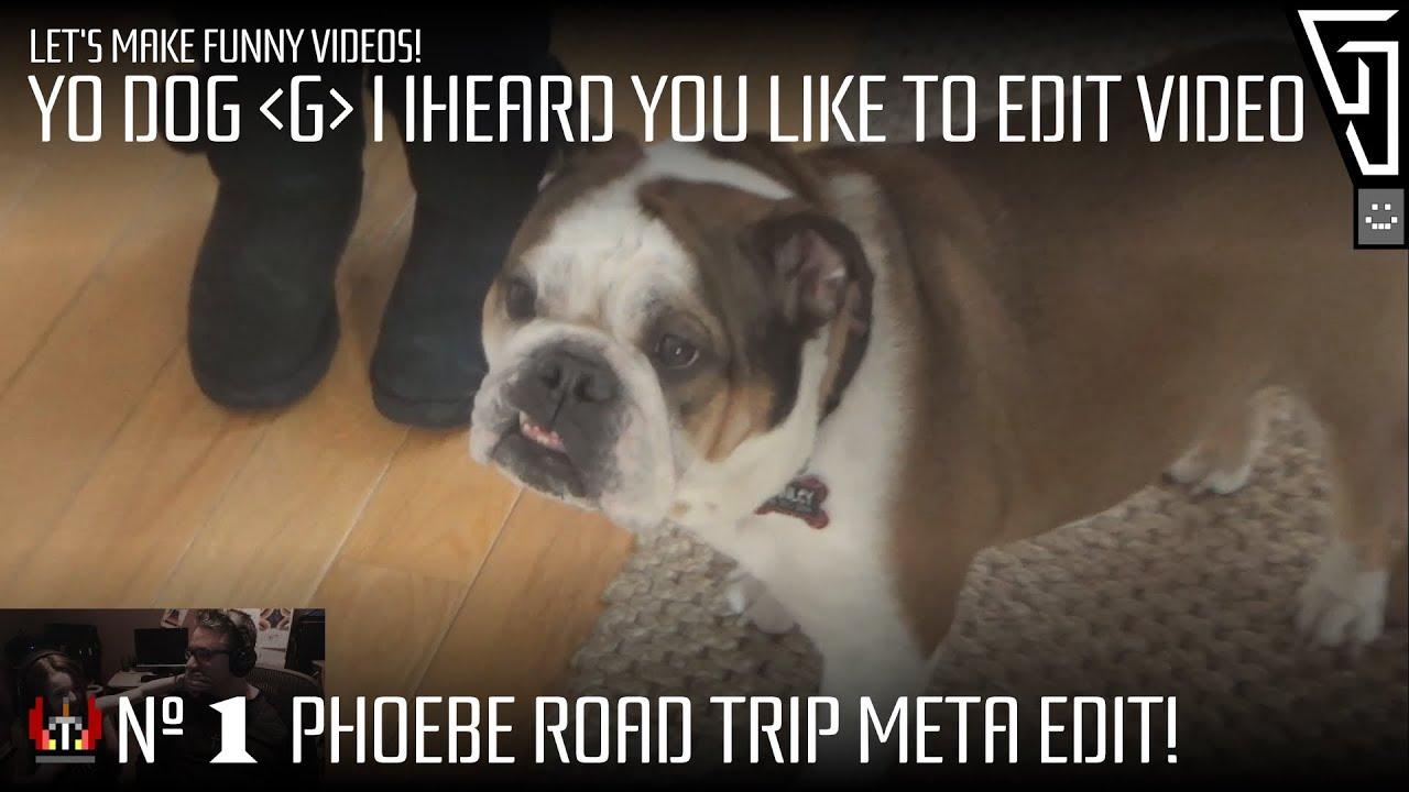 Let S Make Funny Videos 1phoebe Road Trip Meta Edit You
