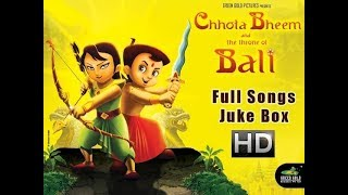 Chhota Bheem and the Throne of Bali Movie Full Songs | Juke Box