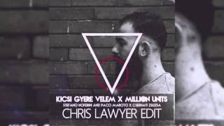 Kicsi Gyere Velem X Million Units (Chris Lawyer Edit) (Audio)