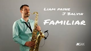 Baixar Liam Payne & J Balvin - Familiar (JK Sax Cover)