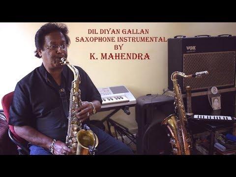 Dil Diyan Gallan - Tiger Zinda Hai Saxophone Instrumental by K. Mahendra