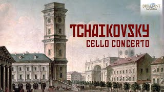 Tchaikovsky: Complete Works for Cello and Orchestra