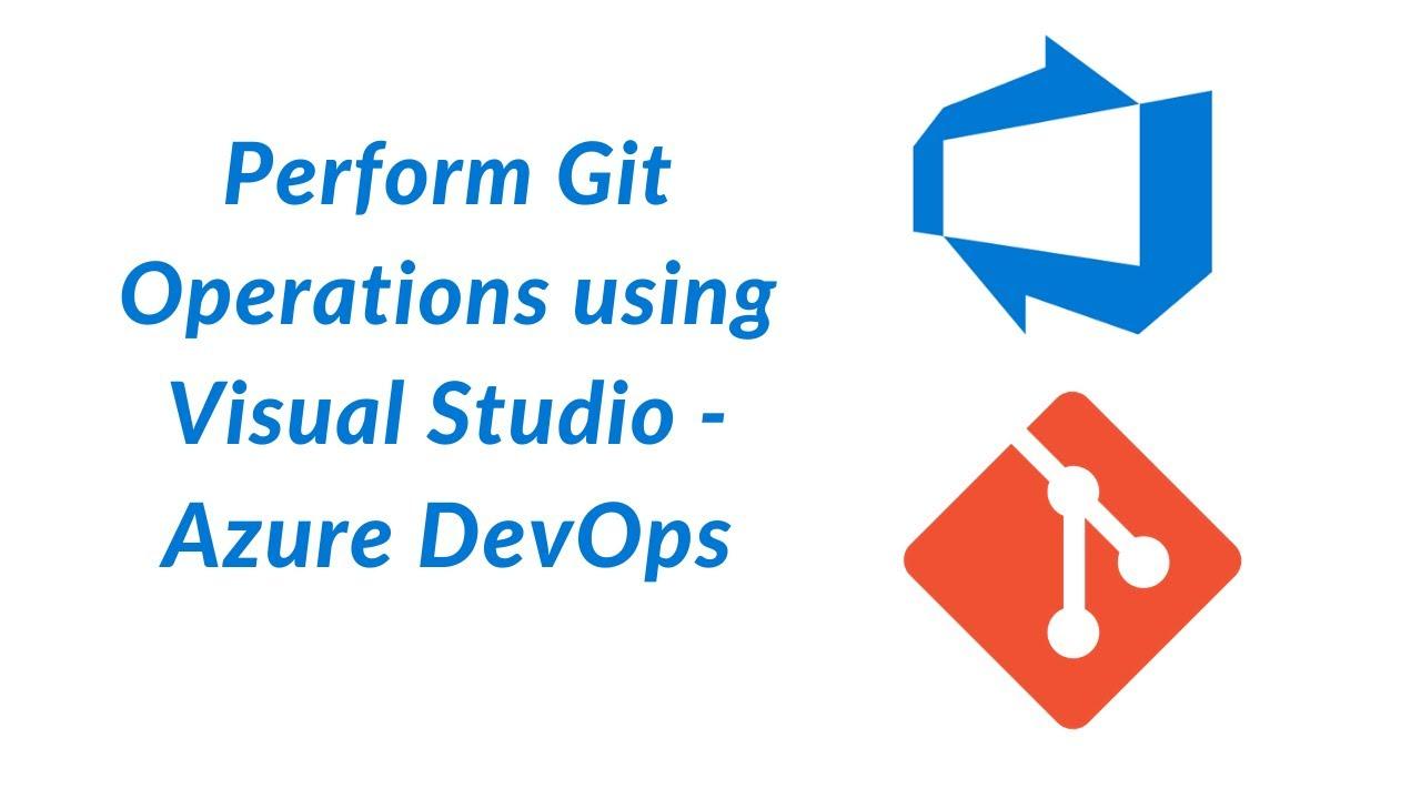 Perform Git Operation in Visual Studio - Azure DevOps 20