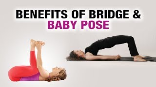 Benefits of Bridge & Baby Pose - Yog Shakti- Shelly Khera