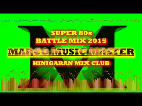 Super 80's battle mix 2015[Hinigaran mix club]djmarco_cleanmix