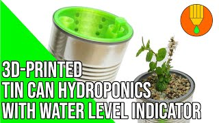 3D-printed hydroponics - Tin can hydroponics inlay with water level. STLs available!