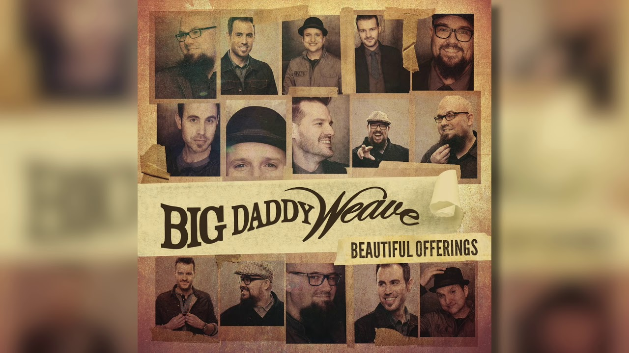 Big Daddy Weave The Lion And The Lamb Official Audio