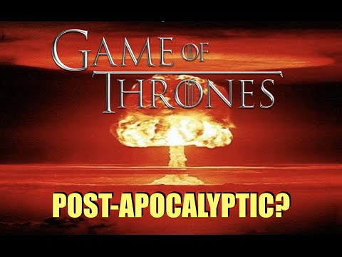 Is Game of Thrones Post-Apocalyptic?
