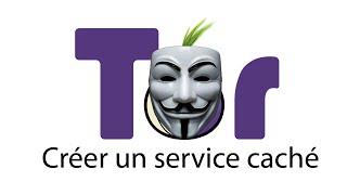 Tor - Créer un service caché sur le réseau Tor