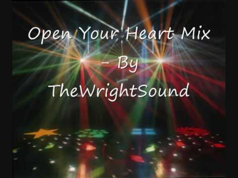 Open Your Heart Mix - By TheWrightSound mp3