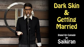 Download Dark Skin & Getting Married | Stand Up Comedy by Saikiran Mp3 and Videos