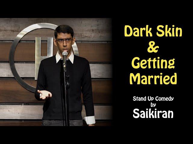 Dark Skin & Getting Married   Stand Up Comedy by Saikiran