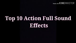 Top 10 action full sound effects