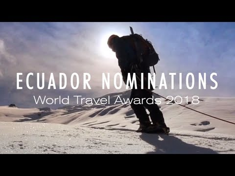 Ecuador, 38 Nominations In The World Travel Awards 2018 | Saga Travel