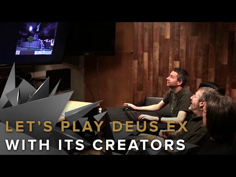 Let's Play Deus Ex with Warren Spector, Sheldon Pacotti and Chris Norden