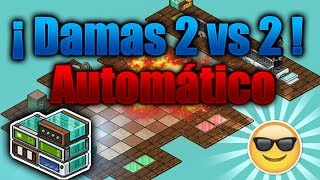 ¡Damas 2 vs 2! (Automatico) (Habbo Games) Gian™