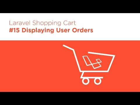 [Programming Tutorials] Laravel 5.2 PHP - Build a Shopping Cart - #15 Displaying Orders in the User