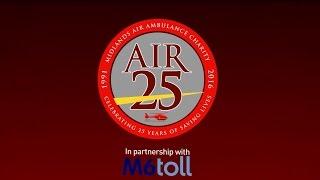 Midlands Air Ambulance Charity - Air25, 25 years of saving lives