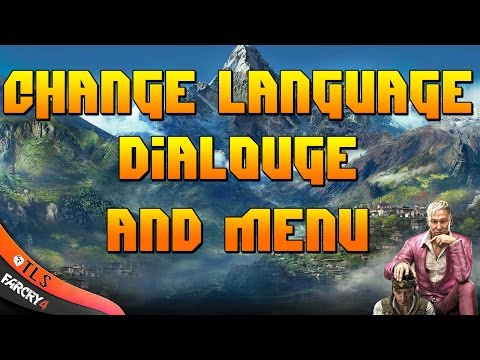 How To Change Far Cry 4's Langauge - Menu And Dialogue (Region Locked Russian Copy To English)