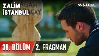 Zalim İstanbul 38. Bölüm 2. Fragmanı (HD)
