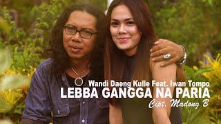 Download Mp3 Wandi Dg Kulle & Iwan Tompo - Lebba Gangga Na Paria