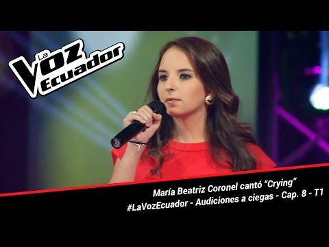 """María Beatriz Coronel cantó """"Crying""""  - La Voz Ecuador - Audiciones a ciegas - Cap. 8 - T1"""