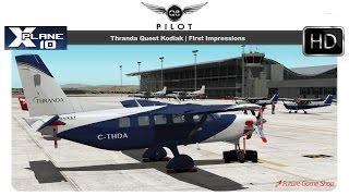 [X-Plane] Thranda Quest Kodiak G1000 | First Impressions and Review