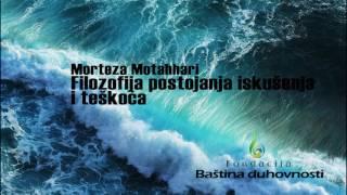 Morteza Motahhari: Filozofija postojanja iskušenja i teškoća