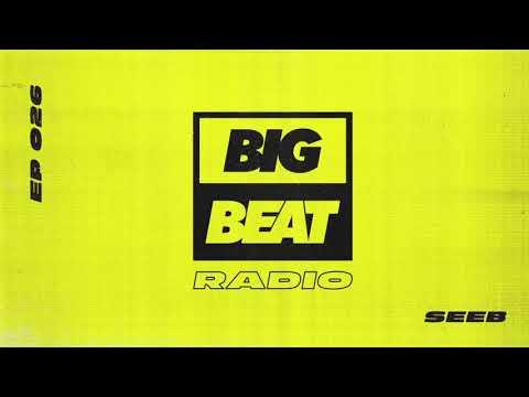 Big Beat Radio: EP 026 – Seeb