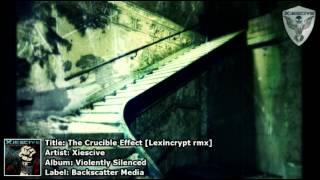 Xiescive - The Crucible Effect [Lexincrypt rmx]
