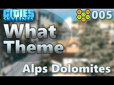 Cities Skylines - What Theme - Theme Review #005 - Alps Dolomites