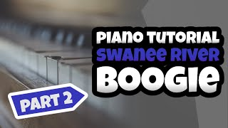 Piano tutorial : Swanee River Boogie Part 2