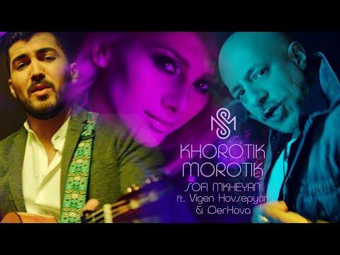 Sofi Mkheyan ft. Vigen Hosepyan & DerHova - Khorotik Morotik (2020)