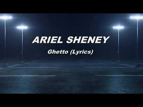 ARIEL SHENEY-Ghetto (lyrics)