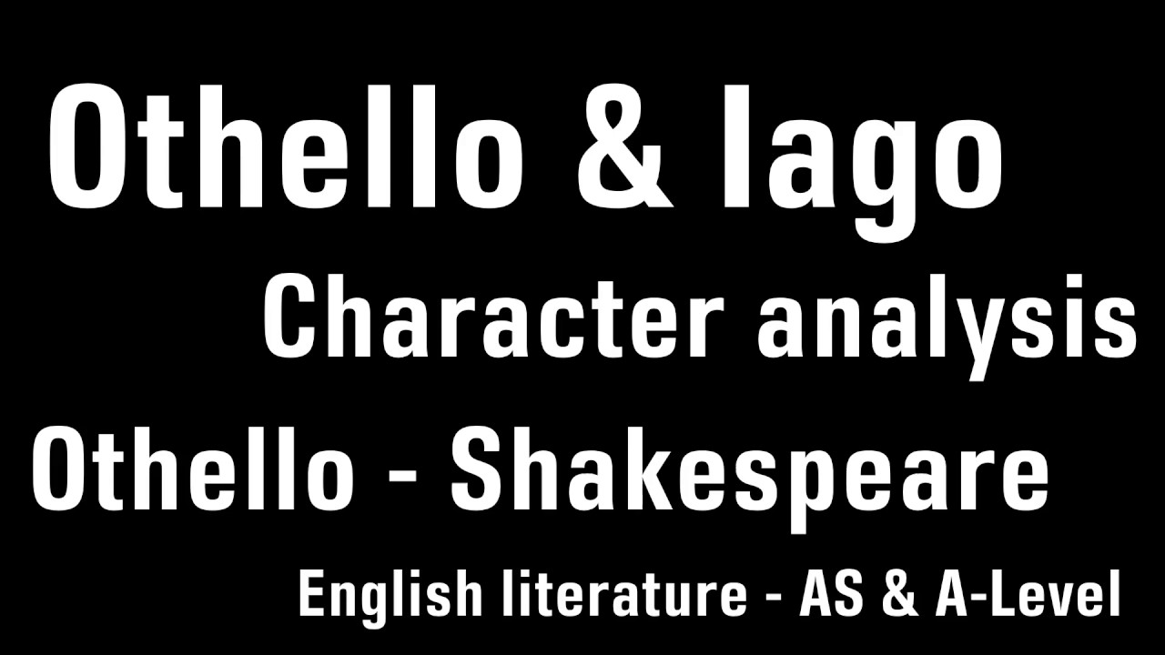 analysis of othello Shakespeare presents iago as a collection of unsolvable puzzles each thing iago says is cause for worry he claims a reputation for honesty and plain speaking.