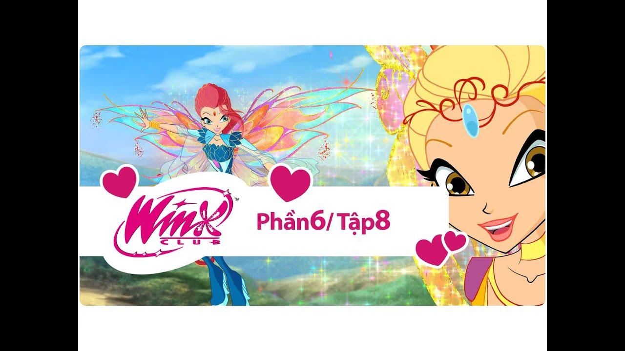 Winx Công chúa phép thuật – phần 6 tập 8 – [trọn bộ]