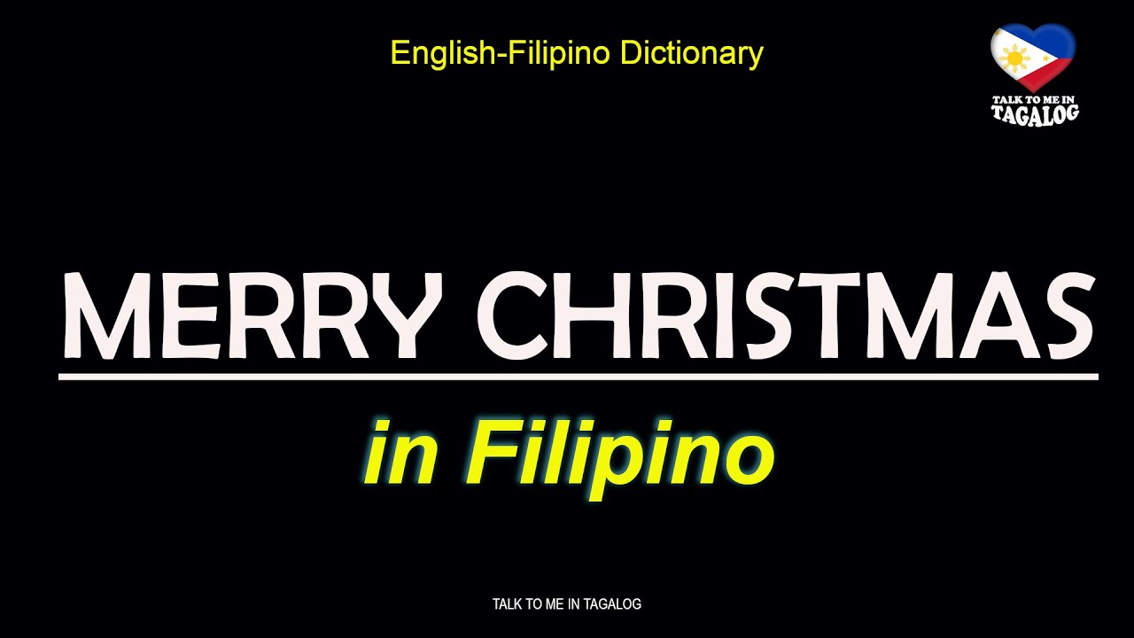 Merry Christmas In Tagalog.Filipino Language Merry Christmas In Tagalog