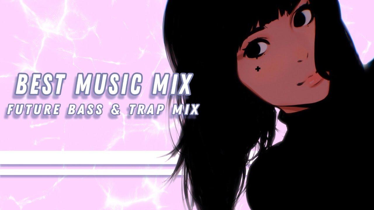 Trap & Future Bass Mix 2019