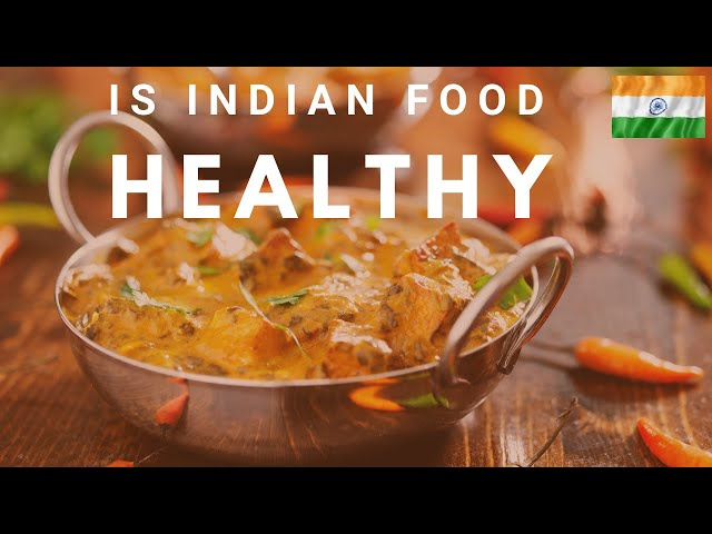 Is Indian food healthy?