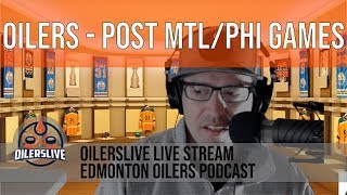 WEEKEND UPDATE - Post Montreal and Philly Games  - OILERSLIVE Live Radio