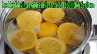 Les bienfaits incroyables de la santé de l'ébullition de citron - conseils